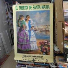 Carteles Feria: CARTEL DE LA FERIA DE PRIMAVERA EL PUERTO DE SANTA MARIA 1989. Lote 194229045