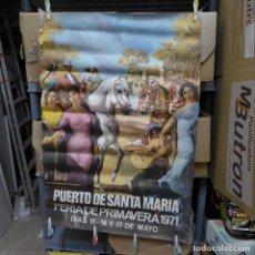 Carteles Feria: CARTEL DE LA FERIA DE PRIMAVERA EL PUERTO DE SANTA MARIA 1971. Lote 194246870