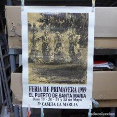 Carteles Feria: CARTEL DE LA FERIA DE PRIMAVERA EL PUERTO DE SANTA MARIA 1989 CASETA LA MARUJA. Lote 194248983