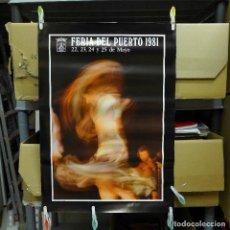 Carteles Feria: CARTEL DE LA FERIA DE PRIMAVERA EL PUERTO DE SANTA MARIA 1981. Lote 194289835