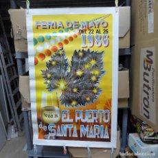 Carteles Feria: CARTEL DE LA FERIA DE MAYO EL PUERTO DE SANTA MARIA 1986. Lote 194291738