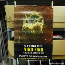 Carteles Feria: CARTEL DE LA V FERIA DEL VINO FINO EL PUERTO DE SANTA MARIA 1975. Lote 194292537