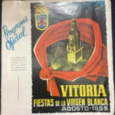 Carteles Feria: PROGRAMA OFICIAL VITORIA - FIESTAS DE LA VIRGEN BLANCA - AGOSTO 1959 - 21X20CM - 5 PAGINAS. Lote 196154827