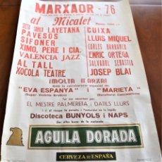Carteles Feria: CARTEL ORIGINAL MARXAOR 76 ACTIVIDADES EN LA SALA MICALET FALLAS 1976 CERVEZA AGUILA DORADA. Lote 199228782