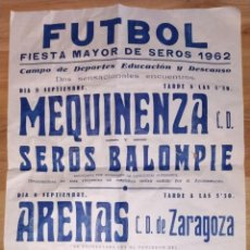 Carteles Feria: CARTEL FUTBOL FIESTA MAYOR DE SEROS, 1962. LLEIDA. MEQUINENZA-SEROS BALOMPIE. Lote 201467772