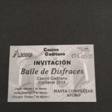 Carteles Feria: ENTRADA INVITACIÓN BAILE DE DISFRACES EN EL CASINO GADITANO - CARNAVAL DE CÁDIZ 2014. Lote 202373128