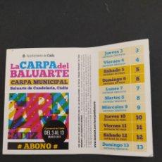 Carteles Feria: ABONO CARNAVAL DE CÁDIZ 2011 - CARPA BALUARTE DE LA CANDELARIA. Lote 202373662