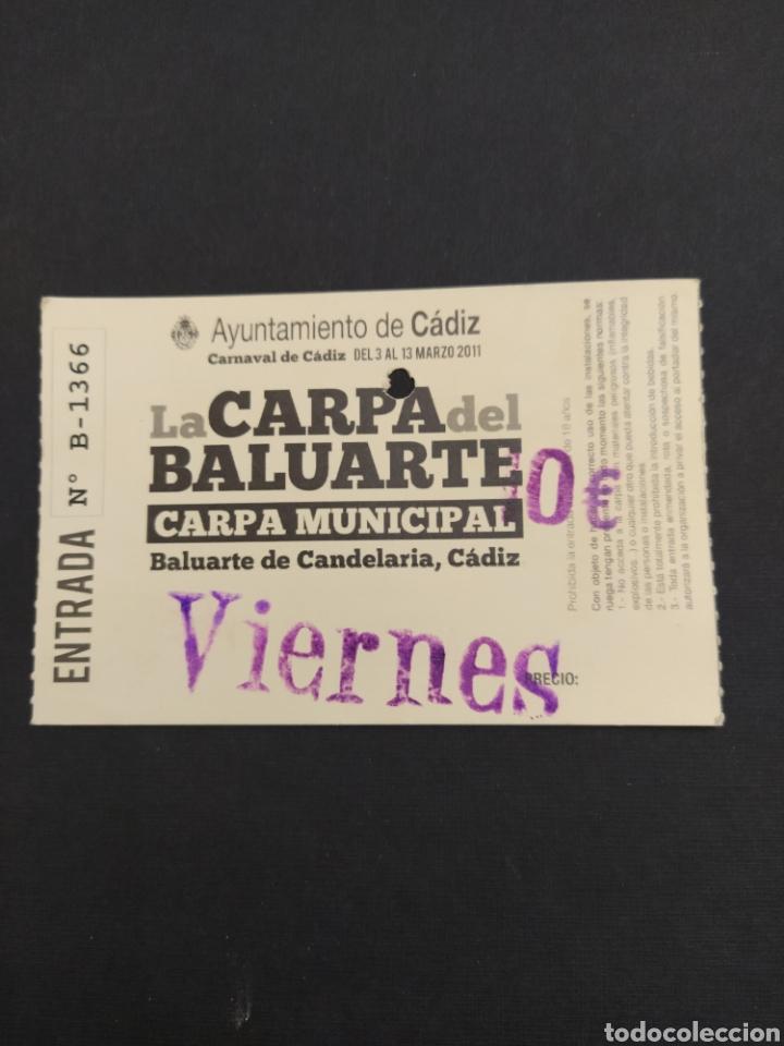 ENTRADA CARNAVAL DE CADIZ 2011 - CARPA BALUARTE DE LA CANDELARIA (Coleccionismo - Carteles Gran Formato - Carteles Ferias, Fiestas y Festejos)
