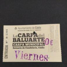 Carteles Feria: ENTRADA CARNAVAL DE CADIZ 2011 - CARPA BALUARTE DE LA CANDELARIA. Lote 202373753