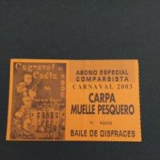 Carteles Feria: ABONO CARNAVAL DE CÁDIZ 2003 - CARPA MUELLE PESQUERO. Lote 202374996