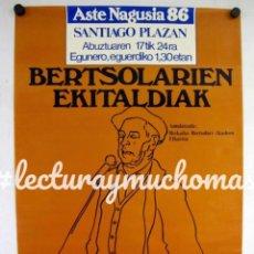 Carteles Feria: BERTSOLARIEN EKITALDIAK. CARTEL ORIGINAL PROMOCIONAL ASTE NAGUSIA BILBAO (1986).. Lote 211734316