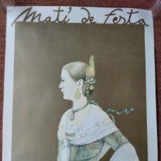 Carteles Feria: MATI DE FESTA - FALLERA POR MANUEL BOIX - 1987. Lote 213961596
