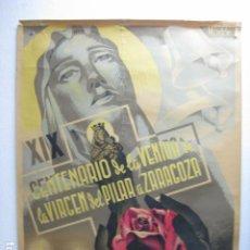 Carteles Feria: CARTEL POSTER ORIGINAL XIX CENTENARIO DE LA VENIDA DE LA VIRGEN DEL PILAR A ZARAGOZA 1940 GRFCS. IDZ. Lote 214925720