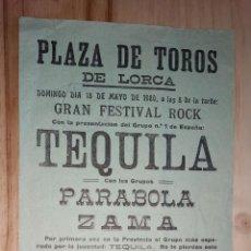 Affiches Foire: CARTEL CONCIERTO EN LA PLAZA DE TOROS DE LORCA. GRAN FESTIVAL DE ROCK, GRUPO TEQUILA, PARABOLA, ZAMA. Lote 219675898