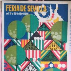 Carteles Feria: ANTIGUO CARTEL ,FERIA DE SEVILLA, DEL 15 AL 20 DE ABRIL - 1969. Lote 223980476