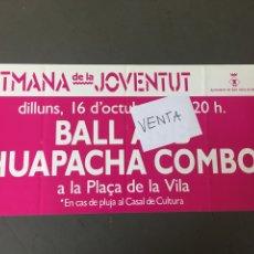 Carteles Feria: CARTEL CONCIERTO BAILE HUAPACHA COMBO SANT ADRIÀ DE BESOS. Lote 224427670