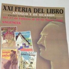 Carteles Feria: CARTEL XXI FERIA DEL LIBRO ANTIGUO Y DE OCASION DE VALENCIA 1998 (IMAGEN BLASCO IBAÑEZ). Lote 232641330