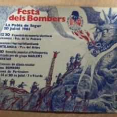 Carteles Feria: FESTA BOMBERS DE LA POBLA DE SEGUR, AÑO 1985. POSTER DE 49X34 CM.. Lote 236158495