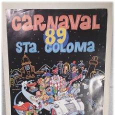 Carteles Feria: SANTA COLOMA CARNAVAL AÑO 89 AUTOR GALLARDO VARILO. MED. 62 X 85 CM. Lote 238449755