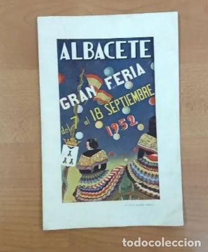ALBACETE. PROGRAMA DE FERIA, AÑO: 1952. BUENA CONSERVACIÓN (Coleccionismo - Carteles Gran Formato - Carteles Ferias, Fiestas y Festejos)