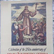 Carteles Feria: CELEBRATION OF 250TH ANNIVERSARY OF FRAY JUNIPERO SERRA FOUNDER OF CALIFORNIA - 1963. Lote 260062000