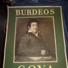 Carteles Feria: (M) CARTEL ORIGINAL - BURDEOS FRANCISCO DE GOYA 15 DE MAYO / 30 DE JUNIO 1951, MOURLOT PARIS 47X63CM. Lote 262250955