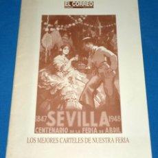 Carteles Feria: CARPETILLA LOS MEJORES CARTELES DE NUESTRA FERIA. SEVILLA. EL CORREO DE ANDALUCÍA.. Lote 286228668