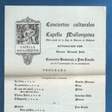 Carteles Feria: PROGRAMA CAPELLA MALLORQUINA CONCIERTOS CULTURALES AÑO 1976 HOMENAJE A PAU CASALS EN SU CENTENARIO. Lote 287080293