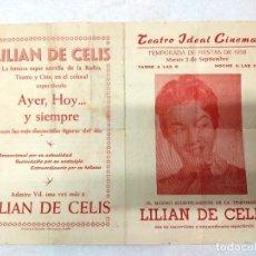 Carteles Feria: TEATRO IDEAL CALAHORRA 1958. LILIAN DE CELIS-AYER HOY Y SIEMPRE...FIESTAS DE 1958.VER FOTOS. Lote 287343793