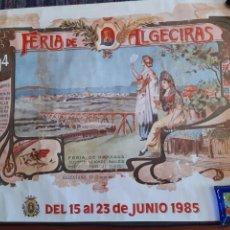 Carteles Feria: CARTEL ORIGINAL FERIA DE ALGECIRAS 15 AL 23 DE JUNIO DE 1985. 94X69,5 CMS. RARO.. Lote 296820688