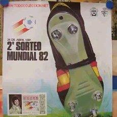Coleccionismo deportivo: CARTEL DE FUTBOL Y LOTERIA DEL MUNDIAL 82. Lote 21239973