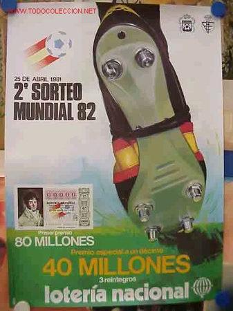 CARTEL DE FUTBOL Y LOTERIA DEL MUNDIAL 82 (Coleccionismo Deportivo - Carteles de Fútbol)