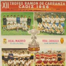 Coleccionismo deportivo: CARTEL FUTBOL XII TROFEO CARRANZA 1966 CADIZ , REAL MADRID , ZARAGOZA , TORINO Y CORINTHIANS. Lote 26684421