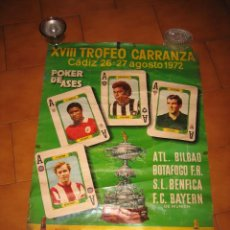 Coleccionismo deportivo: CARTEL XVIII TROFEO CARRANZA CADIZ 26-27 AGOSTO 1972 POKER DE ASES. Lote 24400111