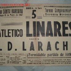 Coleccionismo deportivo: CARTEL DE FULBOL DEL ENCUENTRO DE 3ª DIVISION DEL ATLETICO DE LINARES CONTRA P.D. LARACHE . Lote 23929456