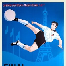 Coleccionismo deportivo: CARTEL FUTBOL VALENCIA C.F. - REAL MADRID FINAL UEFA CHAMPIONS LEAGUE. Lote 113156348