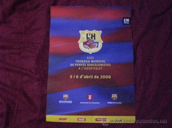 CARTEL OFICIAL XXXI TROBADA MUNDIAL DE PENYES PEÑAS BARCELONISTAS L´HOSPITALET 2008 BARCELONA (Coleccionismo Deportivo - Carteles de Fútbol)