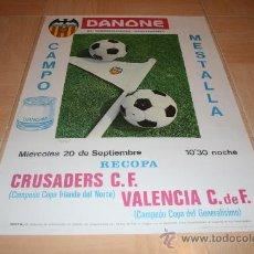Coleccionismo deportivo: CARTEL FUTBOL PARTIDO VALENCIA - CRUSADERS RECOPA 1967. Lote 21108411