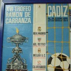 Coleccionismo deportivo: CARTEL DE FUTBOL XVI TROFEO RAMON DE CARRANZA CADIZ 1970 ATL. BILBAO R. MADRID MILAN INDEPENDIENTE . Lote 26960984