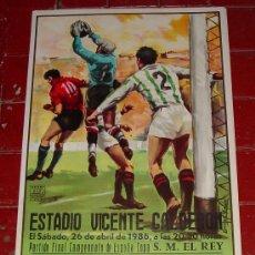 Coleccionismo deportivo: ANTIGUO CARTEL DE LA FINAL DE LA COPA DEL REY - BARCELONA ZARAGOZA - FUTBOL 1986 EN EL ESTADIO VICEN. Lote 26765594