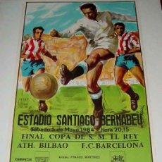 Coleccionismo deportivo: ANTIGUO CARTEL DE LA FINAL DE LA COPA DEL REY - BARCELONA ATHLETICO DE BILBAO - FUTBOL 1984 EN EL ES. Lote 25850292