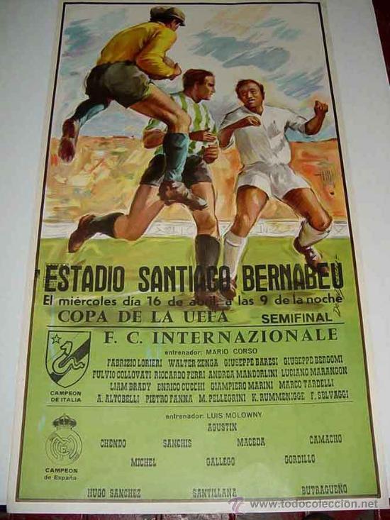 ANTIGUO CARTEL DE LA COPA DE LA UEFA SEMIFINAL ENTRE EL - REAL MADRID Y EL F.C. INTERNAZIONALE - FUT (Coleccionismo Deportivo - Carteles de Fútbol)