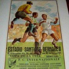 Coleccionismo deportivo: ANTIGUO CARTEL DE LA COPA DE LA UEFA SEMIFINAL ENTRE EL - REAL MADRID Y EL F.C. INTERNAZIONALE - FUT. Lote 110505682