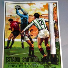 Coleccionismo deportivo: CARTEL FÚTBOL SEMIFINAL COPA UEFA 16 ABRIL AÑOS 80 REAL MADRID - FC INTERNAZIONALE SANTIAGO BERNABEU. Lote 177564767