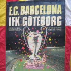Coleccionismo deportivo - barça fc barcelona cartel poster semifinal barcelona goteborg año 1986 medidas 68x44 usado - 19418636