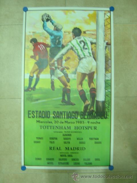 AÑO 1985 - CARTEL COPA DE LA UEFA, CUARTOS DE FINAL, PARTIDO VUELTA - REAL MADRID-TOTTENHAM HOTSPUR (Coleccionismo Deportivo - Carteles de Fútbol)