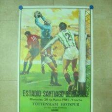 Coleccionismo deportivo: AÑO 1985 - CARTEL COPA DE LA UEFA, CUARTOS DE FINAL, PARTIDO VUELTA - REAL MADRID-TOTTENHAM HOTSPUR. Lote 123514154