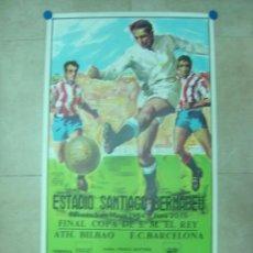 Coleccionismo deportivo: 1984 CARTEL FINAL COPA DEL REY ATH. BILBAO F.C. BARCELONA - FUTBOL EN EL SANTIAGO BERNABEU MADRID. Lote 97667359