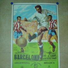 Coleccionismo deportivo: AÑO 1982 - CARTEL FUTBOL MUNDIAL ESPAÑA 82 - ARGENTINA-BELGICA - EN EL NOU CAMP DE BARCELONA. Lote 123514207