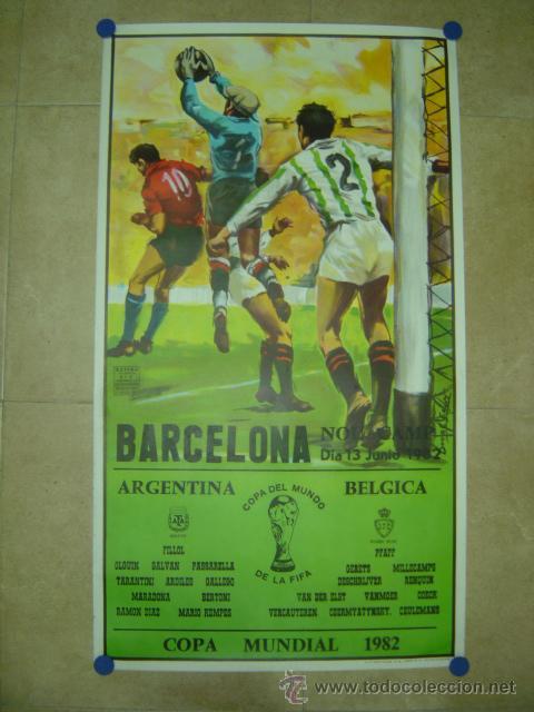 AÑO 1982 - CARTEL FUTBOL MUNDIAL ESPAÑA 82 - ARGENTINA-BELGICA - EN EL NOU CAMP DE BARCELONA (Coleccionismo Deportivo - Carteles de Fútbol)